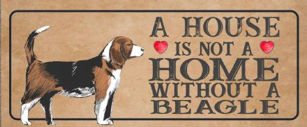 beagle Dog Metal Sign Plaque - A House Is Not a ome without a
